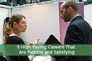 5 High Paying Careers That Are Flexible and Satisfying