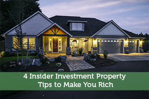 4 Insider Investment Property Tips to Make You Rich