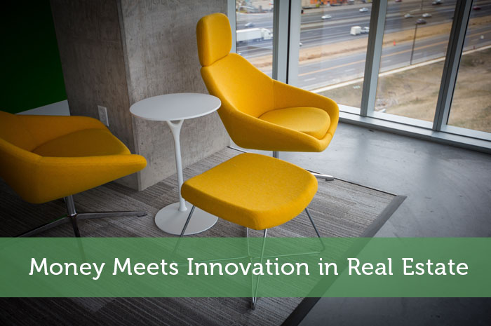 Money Meets Innovation in Real Estate