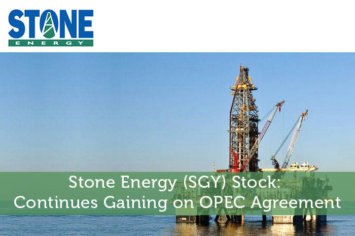 Stone Energy (SGY) Stock: Continues Gaining on OPEC Agreement