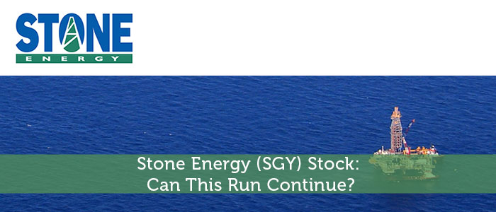 Stone Energy (SGY) Stock: Can This Run Continue?