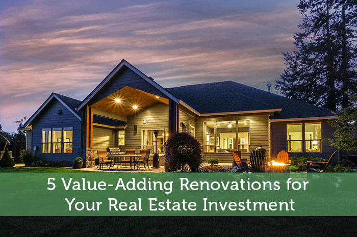 5 Value-Adding Renovations for Your Real Estate Investment
