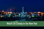 Watch Oil Closely in the New Year