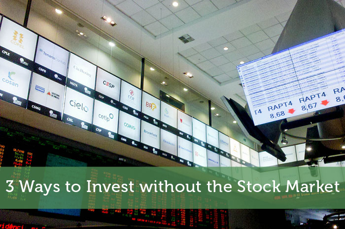 3 Ways to Invest without the Stock Market