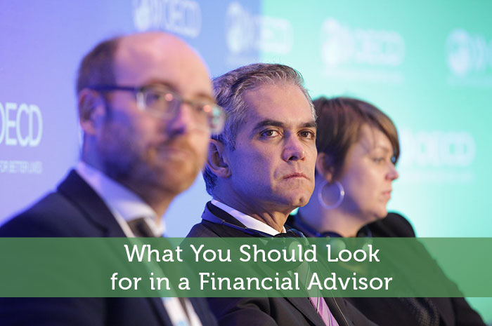 What You Should Look for in a Financial Advisor