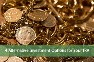 4 Alternative Investment Options for Your IRA
