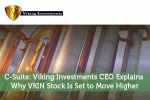 C-Suite: Viking Investments CEO Explains Why VKIN Stock Is Set to Move Higher