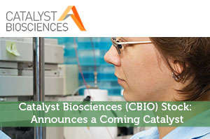 Catalyst Biosciences (CBIO) Stock: Announces a Coming Catalyst