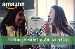 Getting Ready for Amazon Go