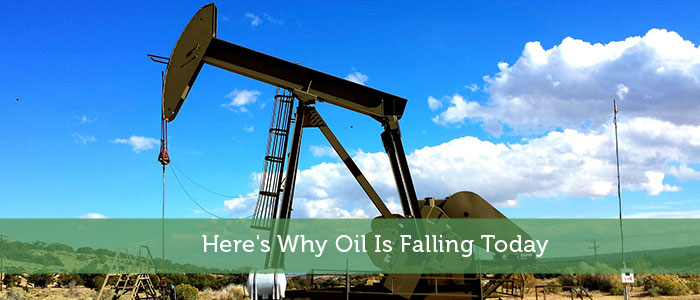 Here's Why Oil Is Falling Today