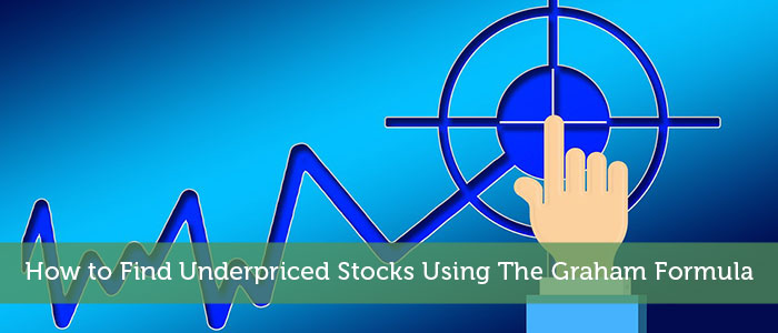 How to Find Underpriced Stocks Using The Graham Formula