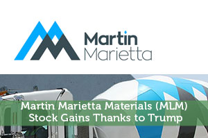 Martin Marietta Materials (MLM) Stock Gains Thanks to Trump