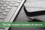 The Best Investor Considers All Returns