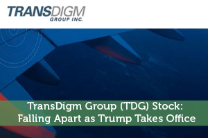 TransDigm Group (TDG) Stock: Falling Apart as Trump Takes Office