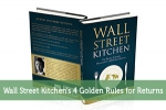 Wall Street Kitchen's 4 Golden Rules for Returns