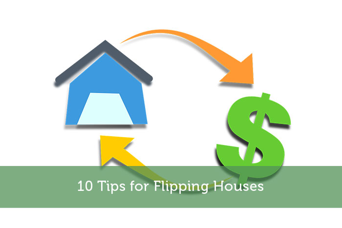 10 Tips for Flipping Houses