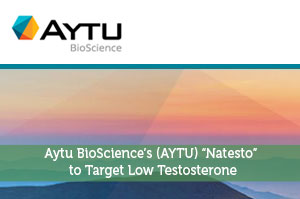 "Aytu BioScience's (AYTU) ""Natesto"" to Target Low Testosterone"