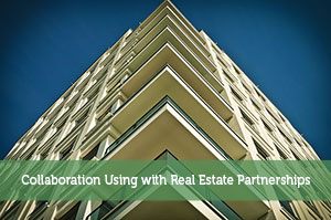 Collaboration Using with Real Estate Partnerships