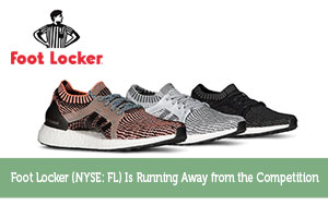 Foot Locker (NYSE: FL) Is Running Away from the Competition