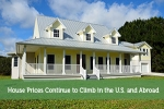 House Prices Continue to Climb in the U.S. and Abroad