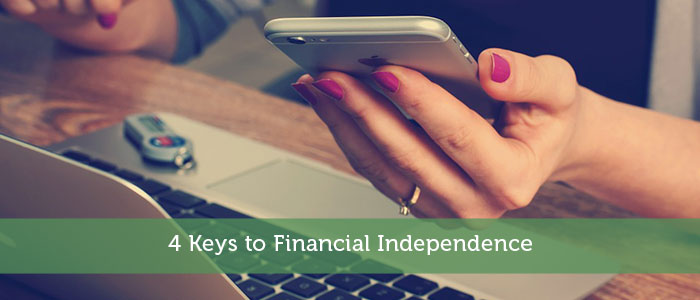 4 Keys to Financial Independence