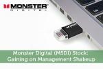 Monster Digital (MSDI) Stock: Gaining on Management Shakeup