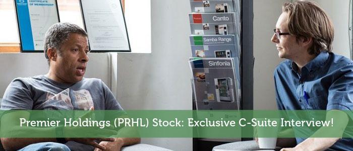 Premier Holdings (PRHL) Stock: Exclusive C-Suite Interview!