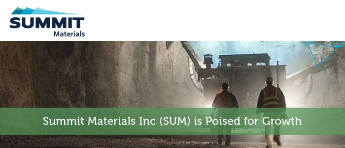 Summit Materials Inc (SUM) is Poised for Growth