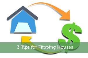 3 Tips for Flipping Houses