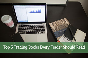 Top 3 Trading Books Every Trader Should Read