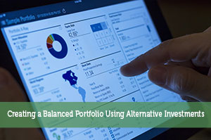 Kevin-by-Creating a Balanced Portfolio Using Alternative Investments