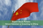 Expert Stock Pickers: Simon Edelsten is Investing in China