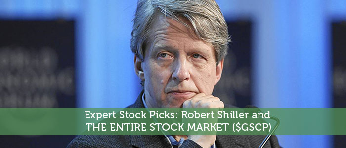 Expert Stock Picks: Robert Shiller and THE ENTIRE STOCK MARKET ($GSCP)