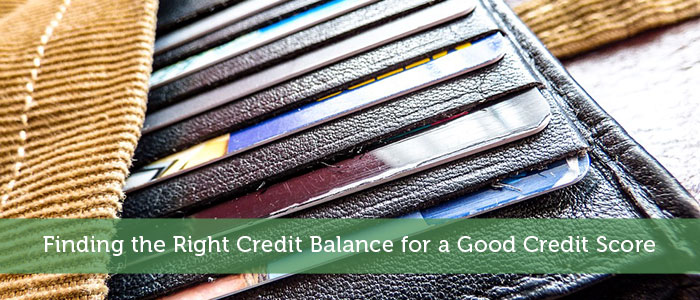 Finding the Right Credit Balance for a Good Credit Score