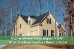 Higher Interest Rates Impact REITs: What Dividend Investors Need to Know