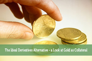 Ali Tarafdar, QFOP-by-The Ideal Derivatives Alternative – a Look at Gold as Collateral