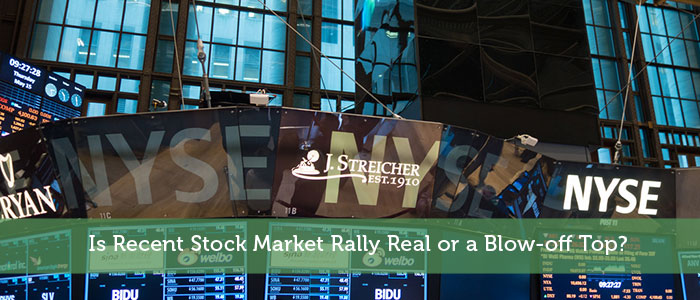 Is Recent Stock Market Rally Real or a Blow-off Top?