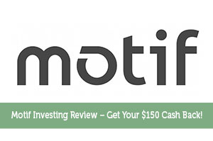 Motif Investing Review - Get Your $150 Cash Back!