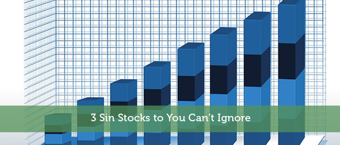 3 Sin Stocks to You Can't Ignore