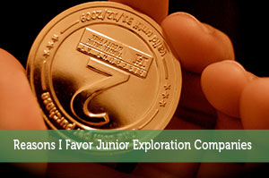 5 Reasons I Favor Junior Exploration Companies
