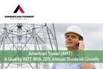 American Tower (AMT): A Quality REIT With 20% Annual Dividend Growth