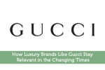 How Luxury Brands Like Gucci Stay Relevant in the Changing Times