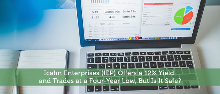 Icahn Enterprises (IEP) Offers a 12% Yield and Trades at a Four-Year Low, But Is It Safe?