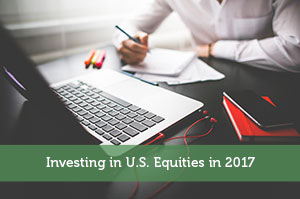 Investing in U.S. Equities in 2017
