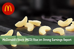 McDonald's Stock (MCD) Rise on Strong Earnings Report