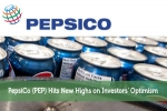 PepsiCo (PEP) Hits New Highs on Investors' Optimism