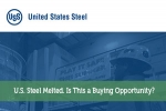 U.S. Steel Melted. Is This a Buying Opportunity?