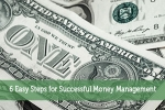 6 Easy Steps for Successful Money Management