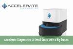 Accelerate Diagnostics: A Small Stock with a Big Future