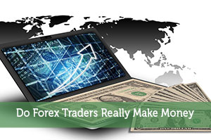 Do Forex Traders Really Make Money